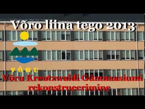 Võro liina tego 2013-  Võru Kreutzwaldi Gümnaasiumi rekonstrueerimine