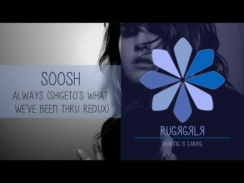 Soosh - Always (Shigeto's What We've Been Thru Redux) mp3