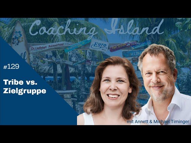 CoachingIsland#129: Tribe vs. Zielgruppen