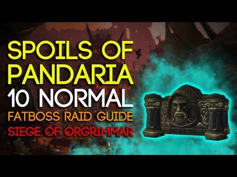 Spoils Of Pandaria 10 Man Normal Siege Of Orgrimmar Guide - FATBOSS