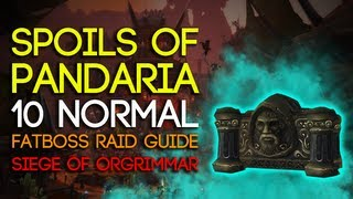 Spoils of Pandaria 10 Man Normal Siege of Orgrimmar Guide - FATBOSS