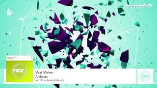 Vast Vision - Ardente (Ian Standerwick Remix)