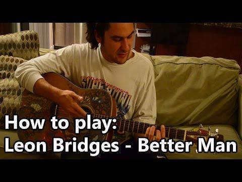 Better Man - Leon Bridges - Acoustic Guitar Tutorial / Lesson