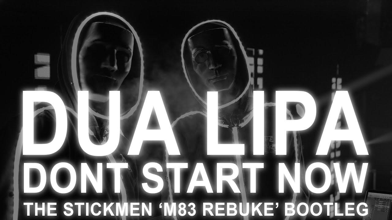Dua Lipa - Don't Start Now (The Stickmen 'M83 Rebuke' Bootleg)