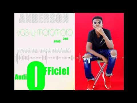 Anderson - Vas-y-Moramora #AfroTrap   (Nouveauté Gasy 2017) [Official Audio].mp4
