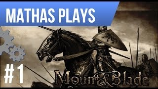 LETS PLAY MOUNT & BLADE: WARBAND | EPISODE 1