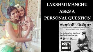 Lakshmi Manchu Asks Sadhguru | Youth And Truth | Parents & Children Bondage |