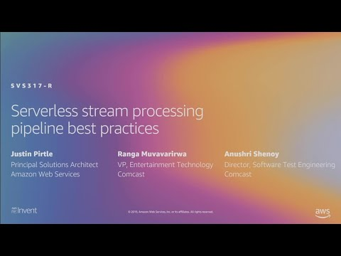 AWS re:Invent 2019: [REPEAT 1] Serverless stream processing pipeline best practices (SVS317-R1)