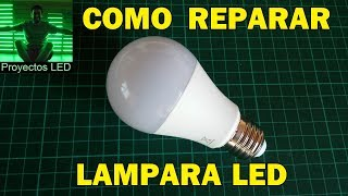 Como Reparar Lampara Led, How to fix Led Lamp