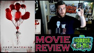 """""""Keep Watching"""" 2017 Found Footage Movie Review - The Horror Show"""
