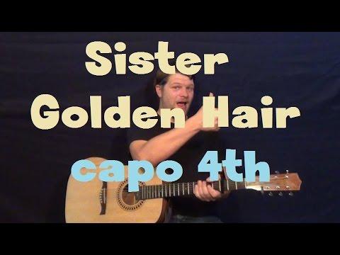 Sister Golden Hair (America) Easy Strum Guitar Lesson Capo 4th Fret ...