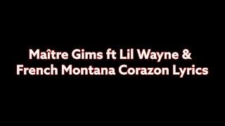 Maître Gims ft Lil Wayne & French Montana Corazon [Paroles x Lyrics]🔌