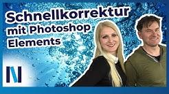 Photoshop Elements: Einfacher Einstieg in die Bildbearbeitung mit Assistent & Schnellkorrektur