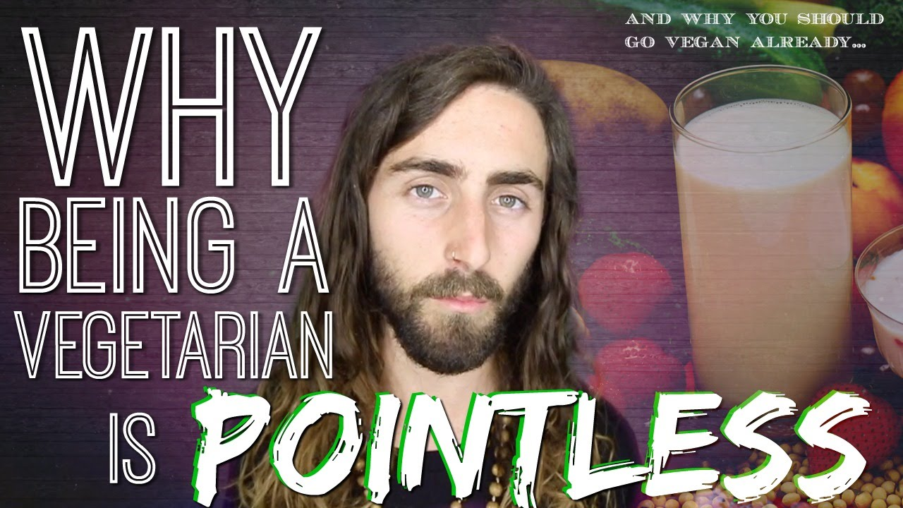 Why Being A Vegetarian is Pointless... (& How The Only Real Answer is Veganism)