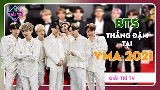 BTS Thắng Đậm MTV Video Music Awards VMA 2021