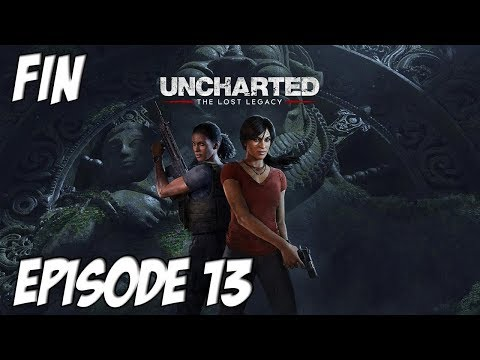Uncharted : The Lost Legacy | FIN | Episode 13