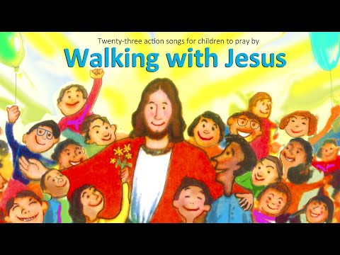 WALKING WITH JESUS  (23 sing-along songs for kids)