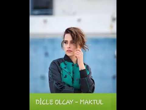 Dicle Olcay - Maktul