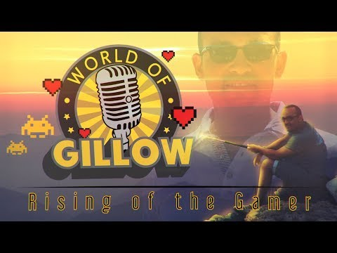 【Collaboration】- World Of Gillow   Rising Of The Gamer