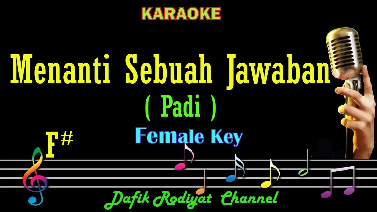 Menanti Sebuah Jawaban (Karaoke) Padi Nada Wanita/ Cewek/ Female key F#