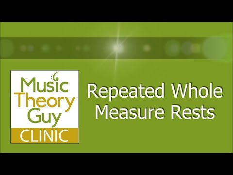 Clinic: Repeated Whole Measure Rests