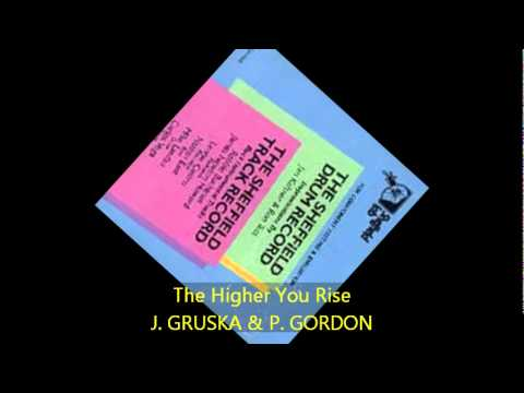 J. Gruska & P. Gordon - THE HIGHER YOU RISE