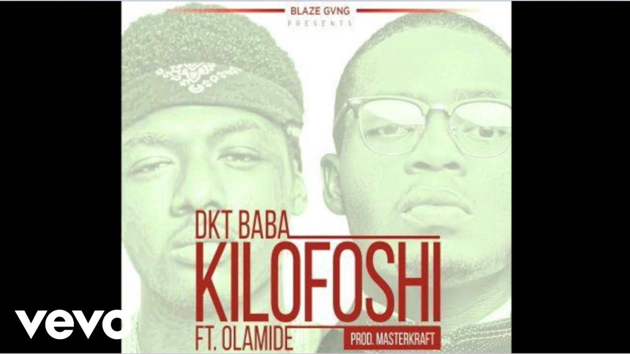 Download Dkt Baba - Kilofoshi (Audio) ft. Olamide