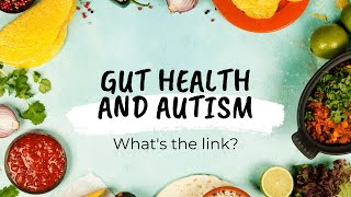 Gut health and Autism: What's the link?