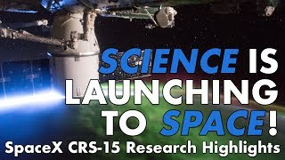 Highlights of Science Launching on SpaceX CRS-15