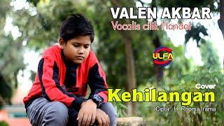 KEHILANGAN - VALEN AKBAR ( Cover )