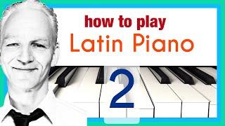 Latin Piano Tutorial II