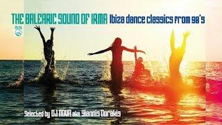 90's Best Dance Mix - Top Ibiza House Classics - The Balearic Sound Of Irma