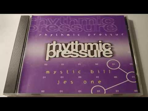 Mystic Bill & Jes One - Rhythmic Pressure
