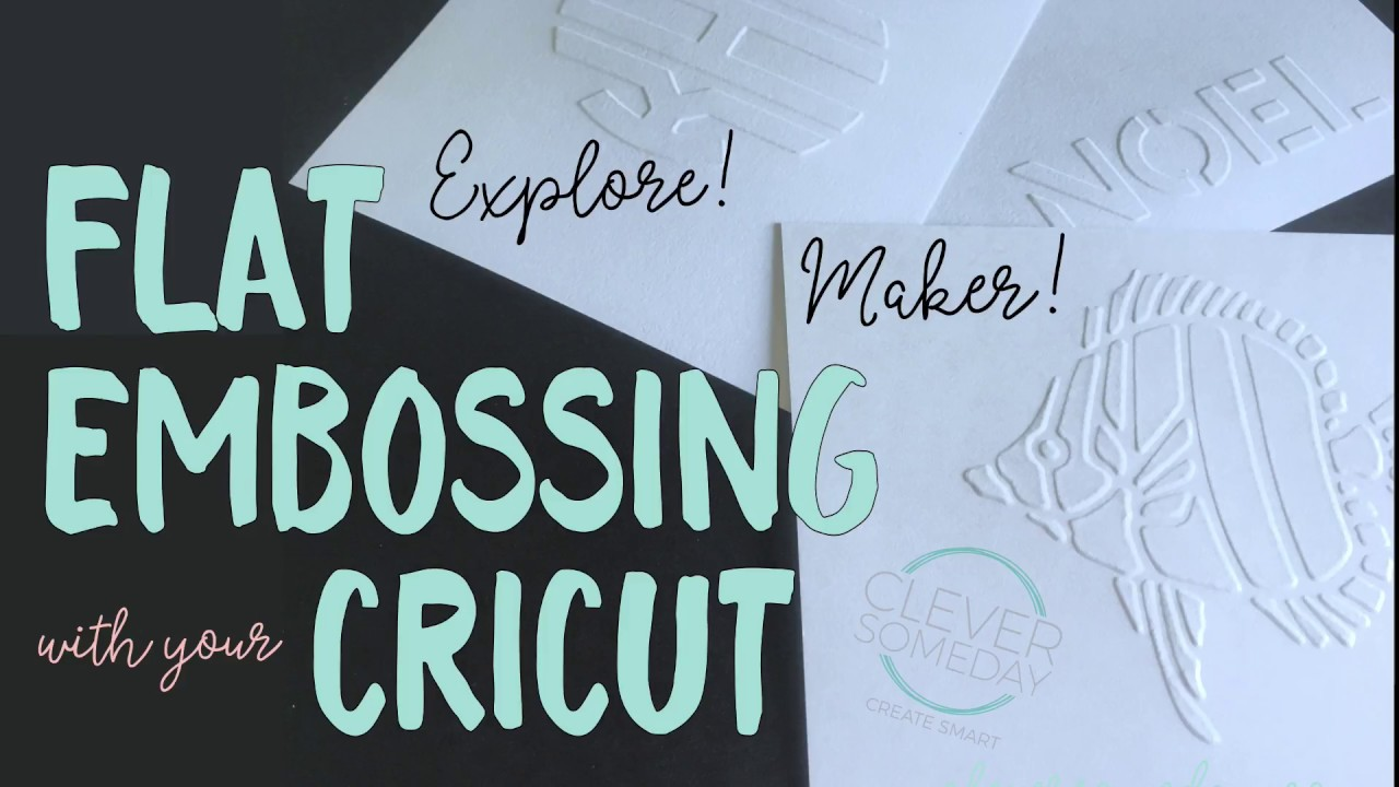 flat embossing with a cricut overview youtube