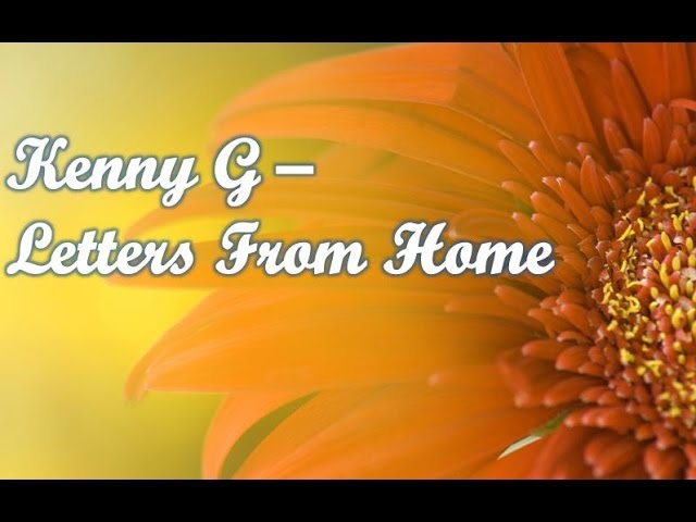 kenny-g-letters-from-home-kennyguille