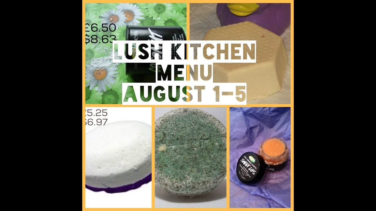 Lush Kitchen Menu August 1-5 (29 High Street shower gel ...