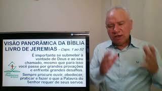 Estudo Bíblico - Visão Panorâmica da Bíblia - Livro de Jeremias (Caps.1-52)