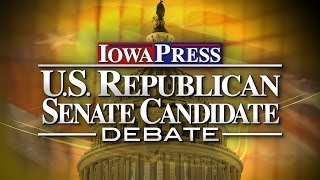 Iowa Press Debate: U.S. Senate Republican Primary
