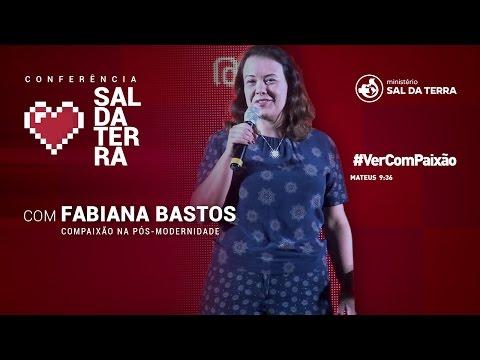 Fabiana Bastos -  Compaixão na Pós-Modernidade