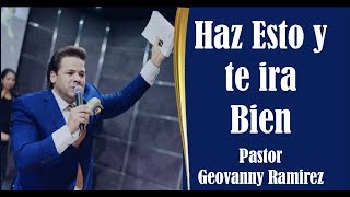 Haz esto y te ira bien   Pastor Geovanny Ramirez