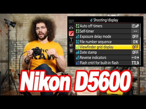 """Nikon D5600 """"User Guide"""": How To Setup Your New DSLR"""