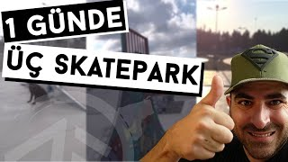Bir Günde Üç  Skatepark VLOG  ( Senenin en güzel günü !! )