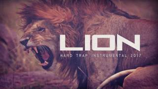 Hard Trap Instrumental 2017 '' LION'' Animals Mixtape