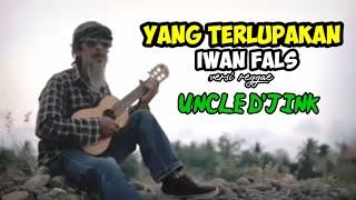 Download IWAN FALS - YANG TERLUPAKAN || versi reggae uncle d'jink