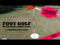 Playing a Foot Golf Hole with a Real Golf Ball @ Virginia Golf Club