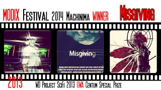 WD Project SciFi 2013 MISGIVING *UWA Special Prize - WINNER in MODIX FESTIVAL 2014 - MACHINIMA