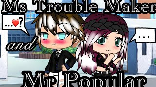 • Ms Trouble Maker and Mr Popular • Gacha Life ( GLMM )