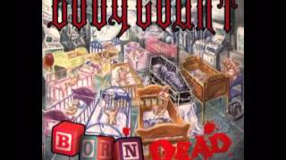 BODY COUNT - Born Dead 1994 [FULL ALBUM]