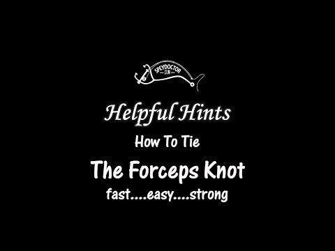 Forceps Fishing Knot; How to by Malinda's Fly, Tackle & Spey Shop