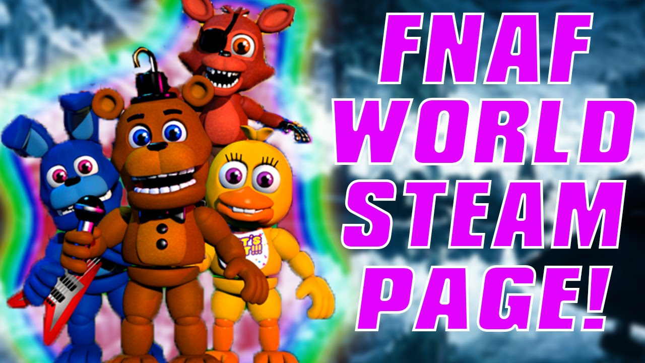 fnaf world official release date steam page youtube